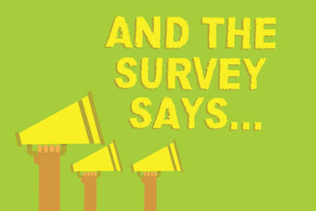 Word writing text And The Survey Says.... Business concept for doing poll and bring the results discuss with others Three sound loud speaker multiple lines text message social networking Stock Photo