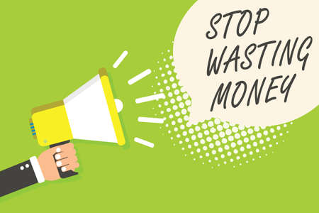 Writing note showing Stop Wasting Money. Business photo showcasing Organizing Management Schedule lets do it Start Now Speaker announcement alarming signal indication script symbol warning