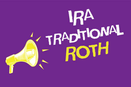 Handwriting text Ira Traditional Roth. Concept meaning are tax deductible on both state and federal Three lines text idea messages ideas alarm speaker symbol announcement Stock Photo