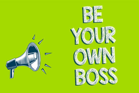 Writing note showing Be Your Own Boss. Business photo showcasing Entrepreneurship Start business Independence Self-employed Artwork convey message speaker alarm announcement green background