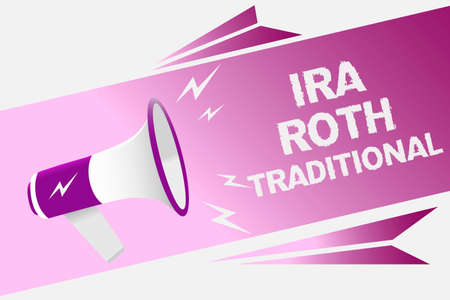 Writing note showing Ira Roth Traditional. Business photo showcasing are tax deductible on both state and federal Loud speaker convey message ideas multiple text lines   type design