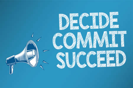 Conceptual hand writing showing Decide Commit Succeed. Business photo text achieving goal comes in three steps Reach your dreams Speakers alarming script signals announcement message convey