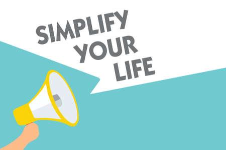 Escritura a mano conceptual mostrando simplificar su vida. Foto y texto de negocios Administre su trabajo diario Tome la forma fácil Organice Símbolo Señales de altavoz alarmante Indicación Anuncio de advertencia Foto de archivo - 104561326