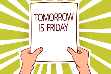 Text sign showing Tomorrow Is Friday. Conceptual photo Weekend Happy holiday taking rest Vacation New week Paper page capital reporting cardboards placards signboards pattern