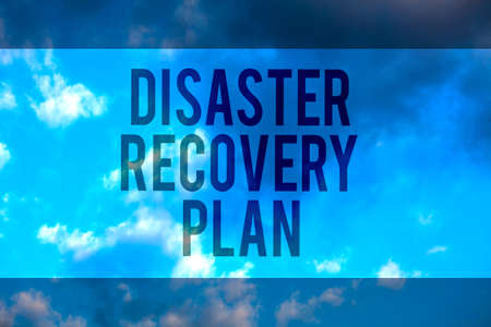 Handwriting text Disaster Recovery Plan. Concept meaning having backup measures against dangerous situation Multiline text desktop natural blue sky cloudy background send messages Stockfoto