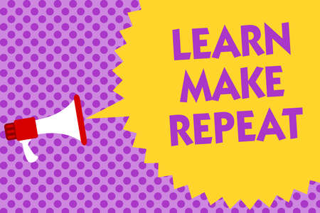 Writing note showing Learn Make Repeat. Business photo showcasing Once you do it will be easy fast learner fix mistakes Multiline text purple bubble pattern design announce messages ideas