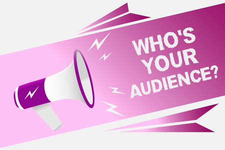 Writing note showing Who s is Your Audience question. Business photo showcasing asking someone about listeners category Coaching Loud speaker convey message ideas multiple text lines logo type design