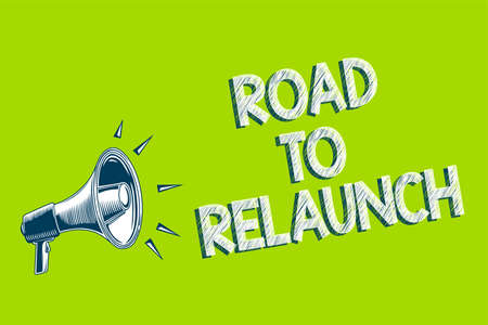 Writing note showing Road To Relaunch. Business photo showcasing In the way to launch again Fresh new start Beginning Artwork convey message speaker alarm announcement green background Stock Photo