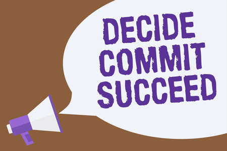 Text sign showing Decide Commit Succeed. Conceptual photo achieving goal comes in three steps Reach your dreams Hot issue announcement attention recall warning notice public message