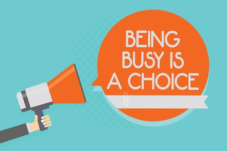 Writing note showing Being Busy Is A Choice. Business photo showcasing life is about priorities Arrange your to do list Attention warning hot social issue announcement declare recall notice Stock Photo