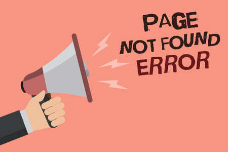 Word writing text Page Not Found Error. Business concept for message appears when search for website doesnt exist Convey message recall idea notice remind speaker declare announcement
