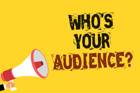 Handwriting text writing Who s is Your Audience question. Concept meaning asking someone about listeners category Coaching Multiline text notice board recall reassure public message yellow surface