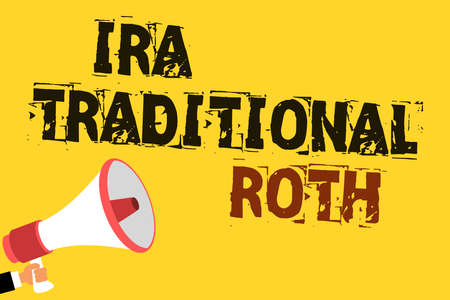 Handwriting text writing Ira Traditional Roth. Concept meaning are tax deductible on both state and federal Multiline text notice board recall reassure public message yellow surface
