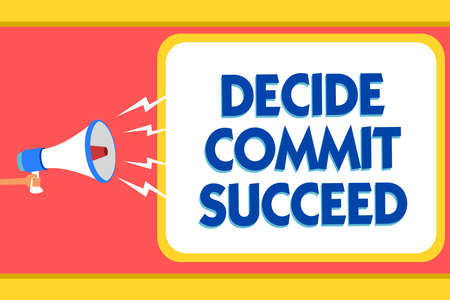 Text sign showing Decide Commit Succeed. Conceptual photo achieving goal comes in three steps Reach your dreams Message warning signals sound speakers alarming capital convey reporting Stock Photo