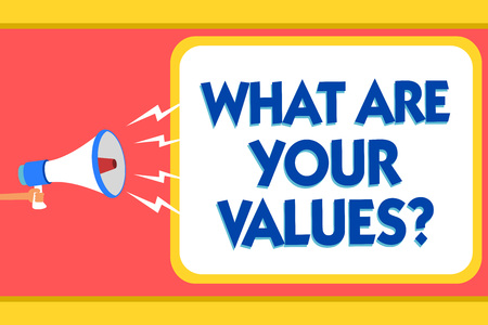 Text sign showing What Are Your Values question. Conceptual photo asking someone about his good qualities Message warning signals sound speakers alarming capital convey reporting