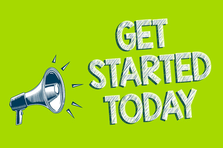 Writing note showing Get Started Today. Business photo showcasing lets do it Dont hesitate Now or never Get going No delay Artwork convey message speaker alarm announcement green background