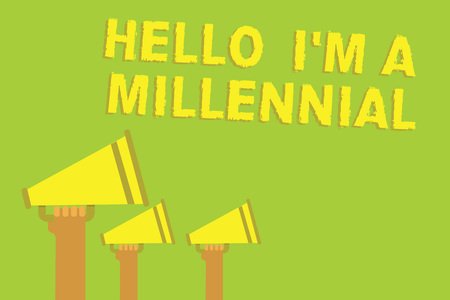 Word writing text Hello I am A Millennial. Business concept for person reaching young adulthood in current century Three sound loud speaker multiple lines text message social networking