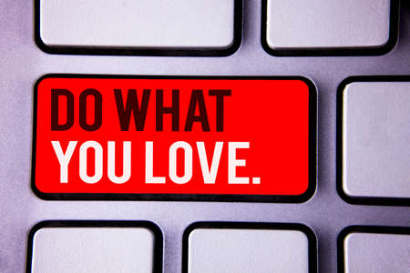 Word writing text Do What You Love.. Business concept for Positive Desire Happiness Interest Pleasure Happy Choice White Text two words red tab key button press computer keyboard work