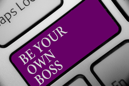 Handwriting text Be Your Own Boss. Concept meaning Entrepreneurship Start business Independence Self-employed Keyboard button hit key type message office work computer input device