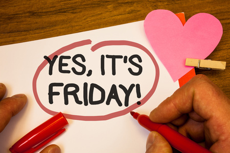 Handwriting text Yes, ItS Friday Motivational Call. Concept meaning having weekend Taking rest break Human hand retain red pen circled black words paper hook rivet pink heart