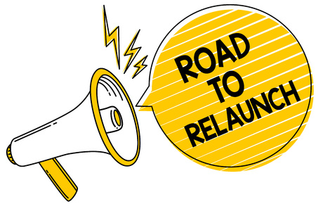 Handwriting text Road To Relaunch. Concept meaning In the way to launch again Fresh new start Beginning Convey message text lines ideas loud speaker alarm announcement work Stock Photo