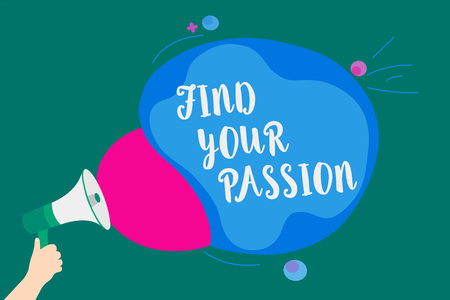 Word writing text Find Your Passion. Business concept for Seek Dreams Find best job or activity do what you love Convey message idea speaker alarm announcement cloudy pattern design