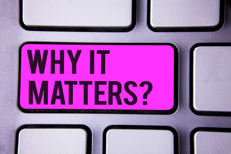 Writing note showing  Why It Matters Question. Business photo showcasing Important Reasons to do something Motivation Goal Keyboard purple key black letters words Intention text on computer Stock Photo