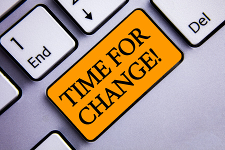 Conceptual hand writing showing Time For Change Motivational Call. Business photo text Transition Grow Improve Transform Develop Text two words orange insert button key press grey computer