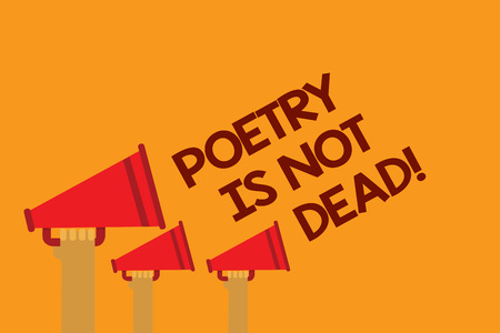 Word writing text Poetry Is Not Dead. Business concept for aesthetic and rhythmic writing is still alive and modern Three lines text messages ideas multiple alarm speaker symbol announcement