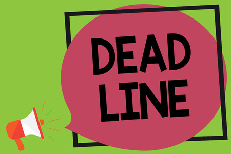 Writing note showing Dead Line. Business photo showcasing Period of time by which something must be finished or accomplished Megaphone loudspeaker loud screaming idea talk frame speech bubble