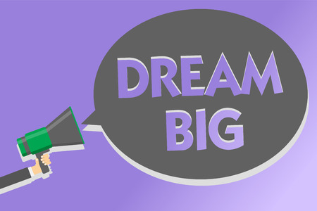 Text sign showing Dream Big. Conceptual photo To think of something high value that you want to achieve Megaphone loudspeaker loud screaming scream idea talk talking speech bubble