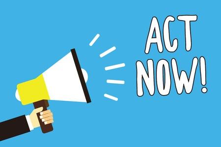 Conceptual hand writing showing Act Now. Business photo text Having fast response Asking someone to do action Dont delay Man holding megaphone loudspeaker blue background speaking loud