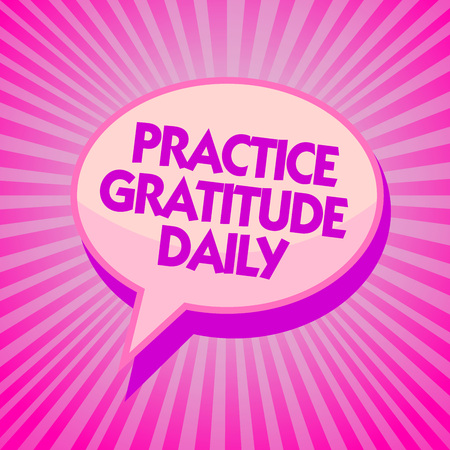 Text sign showing Practice Gratitude Daily. Conceptual photo be grateful to those who helped encouarged you Purple speech bubble message reminder rays shadow important intention