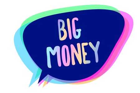 Handwriting text writing Big Money. Concept meaning Pertaining to a lot of ernings from a job,business,heirs,or wins Speech bubble idea message reminder blue shadows important intention saying Stock Photo