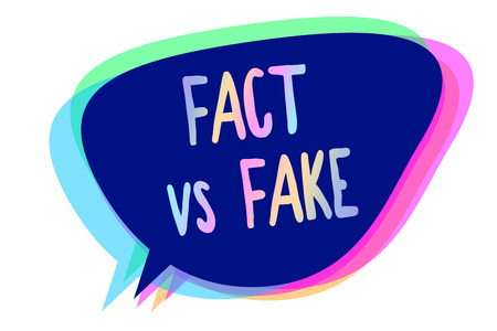 Handwriting text writing Fact Vs Fake. Concept meaning Rivalry or products or information originaly made or imitation Speech bubble idea message reminder blue shadows important intention saying