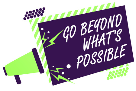 Text sign showing Go Beyond What s is Possible. Conceptual photo do bigger things You can reach dreams Megaphone loudspeaker green striped frame important message speaking loud