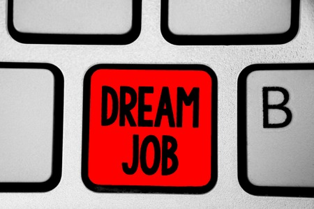 Writing note showing Dream Job. Business photo showcasing An act that is paid of by salary and giving you hapiness Keyboard red Intention create computer computing reflection document