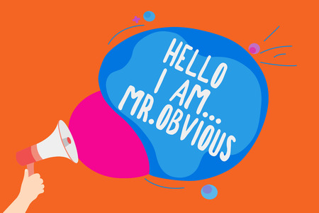 Writing note showing Hello I Am.. Mr.Obvious. Business photo showcasing introducing yourself as pouplar or famous person Man holding Megaphone loudspeaker screaming colorful speech bubble Banco de Imagens