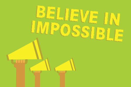 Word writing text Believe In Impossible. Business concept for You can do it everything is possible Work hard Three sound loud speaker multiple lines text message social networking Stock Photo