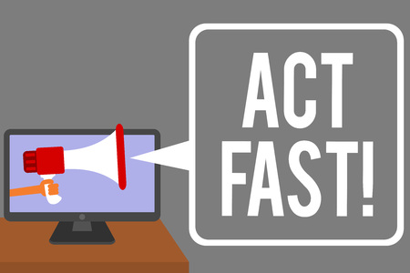 Conceptual hand writing showing Act Fast. Business photo showcasing Voluntarily move in the highest state of speed initiatively Man holding Megaphone computer screen talking speech bubble