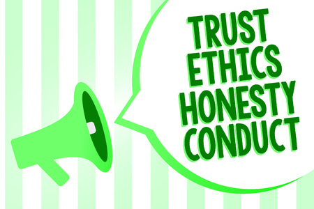 Conceptual hand writing showing Trust Ethics Honesty Conduct. Business photo text connotes positive and virtuous attributes Megaphone loudspeaker green stripes important loud speech bubble
