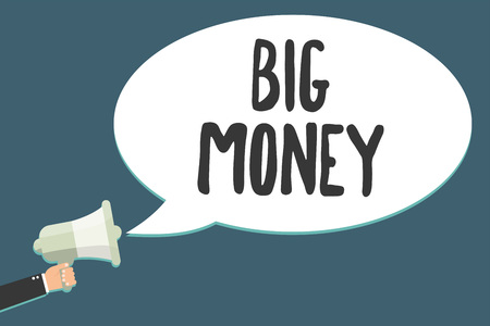 Conceptual hand writing showing Big Money. Business photo showcasing Pertaining to a lot of ernings from a job,business,heirs,or wins Megaphone loudspeaker scream idea talk talking speech bubble Stock Photo