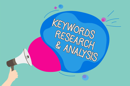 Conceptual hand writing showing Keywords Research and Analysis. Business photo showcasing search for data and create tables graphs Man holding Megaphone screaming talk colorful speech bubble