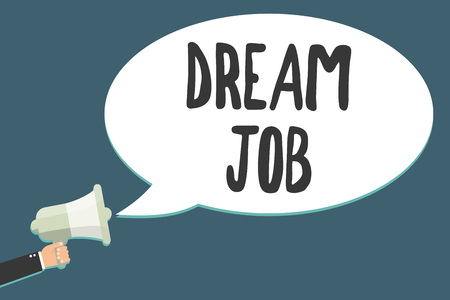 Conceptual hand writing showing Dream Job. Business photo showcasing An act that is paid of by salary and giving you hapiness Megaphone loudspeaker scream idea talk talking speech bubble Banco de Imagens