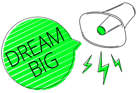 Text sign showing Dream Big. Conceptual photo To think of something high value that you want to achieve Megaphone loudspeaker out loud screaming scream idea talk grunge speech