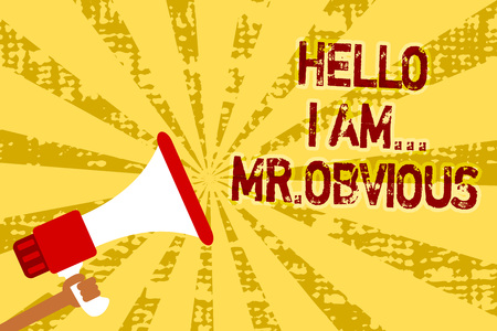 Conceptual hand writing showing Hello I Am.. Mr.Obvious. Business photo text introducing yourself as pouplar or famous person Man holding megaphone loudspeaker grunge yellow important messages