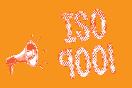Writing note showing Iso 9001. Business photo showcasing designed help organizations to ensure meet the needs of customers Grunge Megaphone loudspeaker loud screaming scream talk talking speech