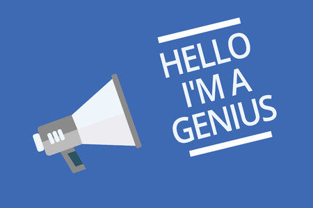 Text sign showing Hello I am A Genius. Conceptual photo Introduce yourself as over average person to others Symbol warning announcement signals indication alarming speaker scripts