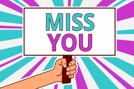 Conceptual hand writing showing Miss You. Business photo showcasing Longing for an important person in your life for a period of time Man hold board idea reflection intention strike background