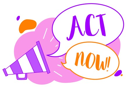 Text sign showing Act Now. Conceptual photo Having fast response Asking someone to do action Dont delay Megaphone loudspeaker speech bubbles important message speaking out loud